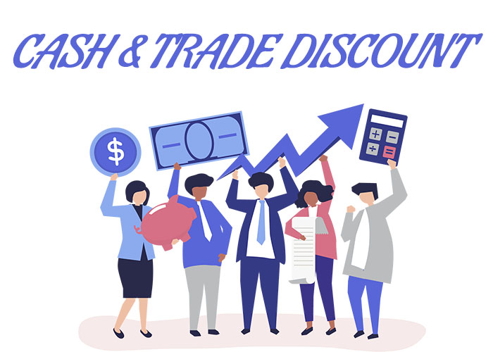 Cash and trade discounts explained intelligently